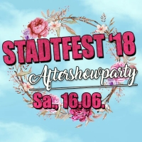 Stadtfest Aftershowparty 2018